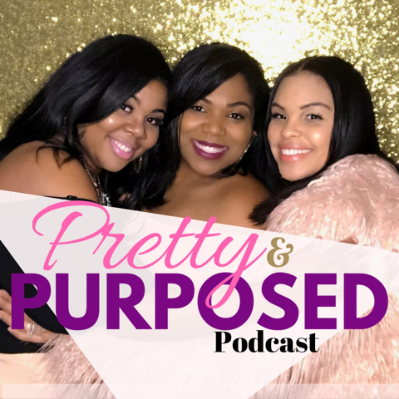 Pretty & Purposed season 3 Ep.8 -Love Being Black
