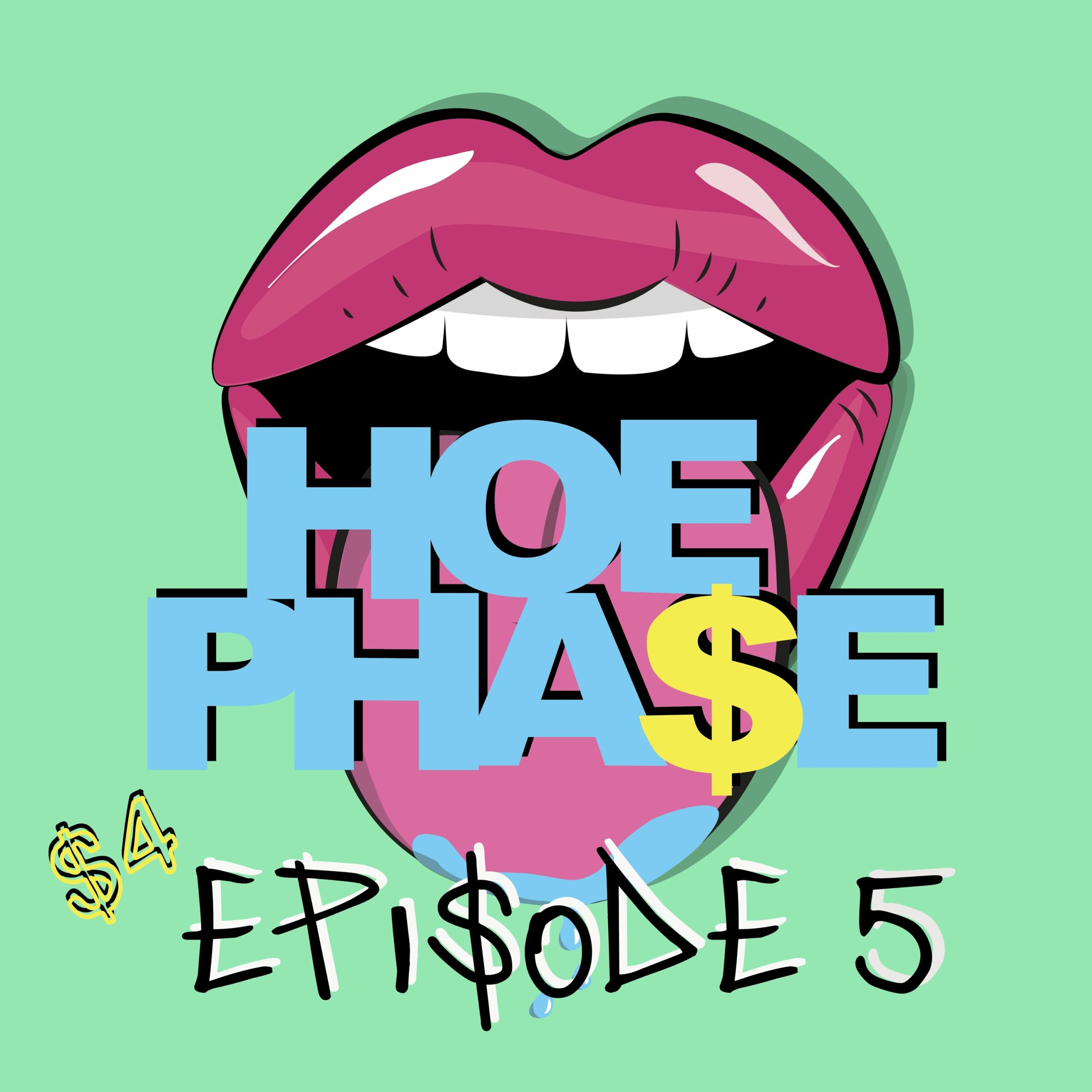 THE HOE PHA$E S4 EP 5- 'IS YOUR DI$CERNMENT GAME ON POINT?!'